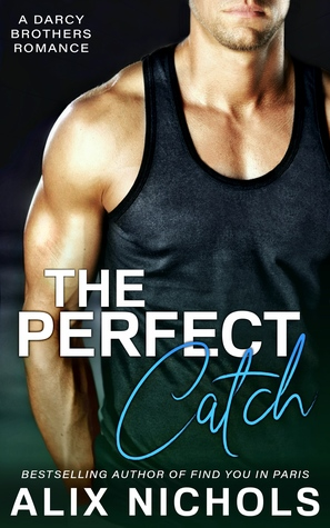 The Perfect Catch by Alix Nichols