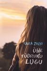 Ühe tüdruku lugu by Sara Zarr