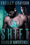 Shift (Wolves of Hunter's Rock, #1)