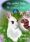 The Rabbit Juka and the earthworm Zuka