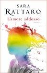 L'amore addosso by Sara Rattaro
