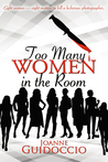 Too Many Women in the Room (A Gilda Greco Mystery, #2)