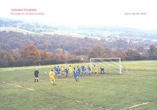Terrains d'Europe : Paysages du football amateur
