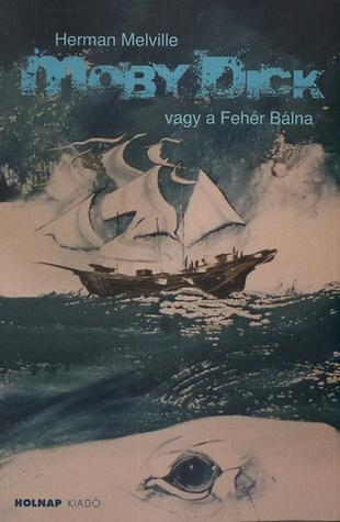 Moby Dick vagy a Fehér Bálna