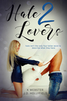 Hate 2 Lovers (2 Lovers, #2)