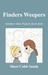 Finders Weepers: Another John Pickett short story