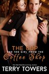 The cop and the girl from the coffee shop by Terry Towers