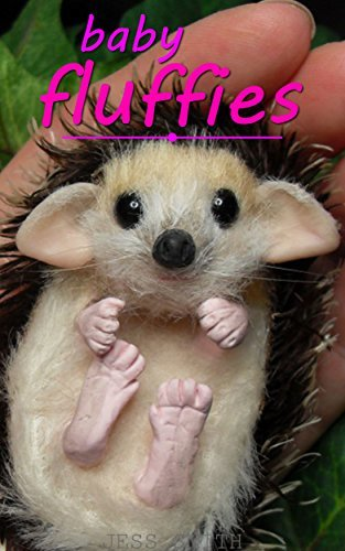 BABY FLUFFIES FOR CHILDREN: ANIMALS, PETS, AND OH SO MANY CUTE BABIES! (KIDS PICTURES BOOKS Book 7)