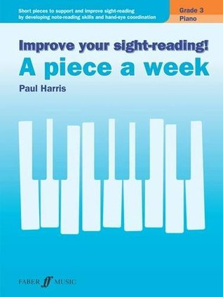 Improve your sight-reading! A Piece a Week Piano Grade 3 (Piano Solo)