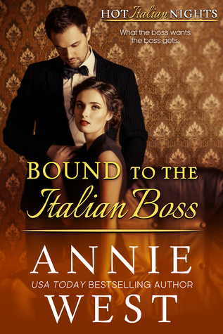 Bound to the Italian Boss by Annie West