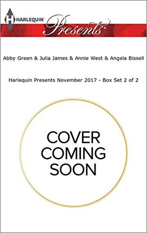 Harlequin Presents November 2017 - Box Set 2 of 2: A Diamond for the Sheikh's Mistress\Claiming His Scandalous Love-Child\The Greek's Forbidden Princess\A Night, A Consequence, A Vow