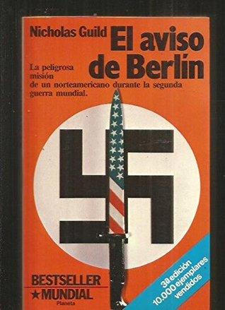El Aviso De Berlin/the Berlin Warning