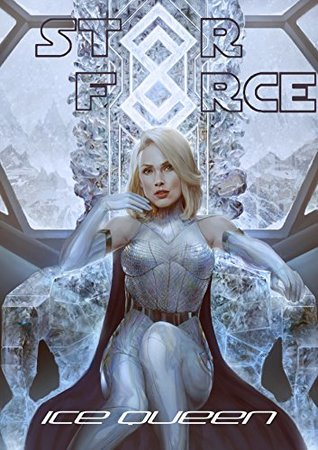 Star Force: Ice Queen (Star Force Universe Book 37)