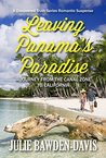 Leaving Panama's Paradise: A Journey from the Canal Zone to California (Discovered Truth Series Book 1)