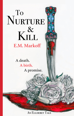 To Nurture & Kill (Ellderet Tales, #1)
