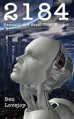 2184: Beneath the Steel City: Book 1