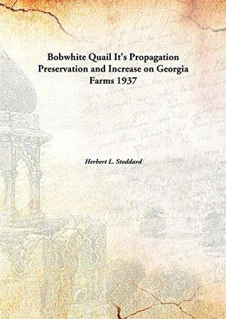 Bobwhite Quail: It's Propagation, Preservation and Increase on Georgia Farms