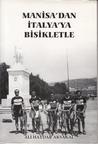 Manisa'dan İtalya'ya Bisikletle by Ali Haydar Aksakal