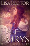 Half-Emrys: Master of Lies (The Emrys Chronicles, # 1)