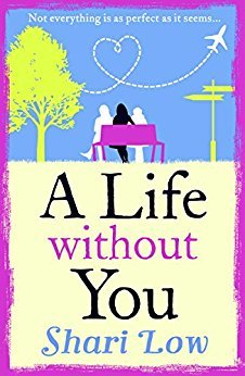 A Life Without You by Shari Low