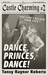 Dance, Princes, Dance by Tansy Rayner Roberts