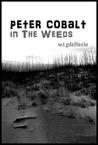 Peter Cobalt in the Weeds