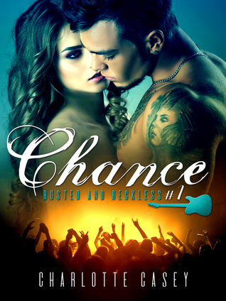 Chance (Rusted and Reckless, #1)