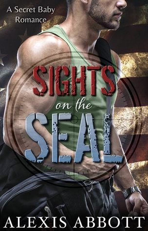 Sights on the SEAL by Alex Abbott