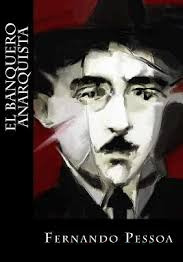 El banquero anarquista by Fernando Pessoa