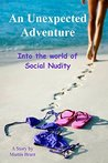 An Unexpected Adventure: Into the World of Social Nudity