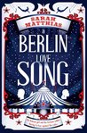 A Berlin Love Song by Sarah Matthias