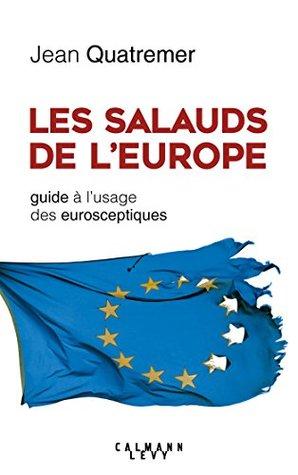 Les Salauds de l'Europe : guide à l'usage des eurosceptiques