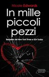 In mille piccoli pezzi by Nicole Edwards