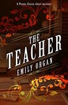 The Teacher - a Penny Green Short Mystery No. 1