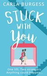 Stuck With You by Carla Burgess