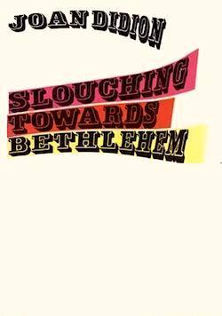 Ebook Slouching Towards Bethlehem by Joan Didion read!