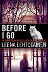 Before I Go (Maria Kallio #7)
