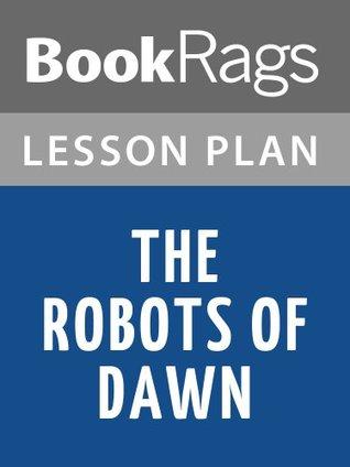 Lesson Plans The Robots of Dawn
