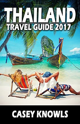 Thailand: Travel Guide 2017