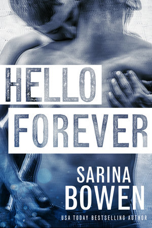 Hello Forever (Hello Goodbye #2) by Sarina Bowen