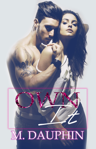Own It by M. Dauphin