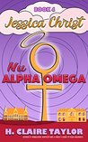 Nu Alpha Omega (Jessica Christ Book 4)