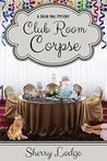 Club Room Corpse by Sherry Lodge