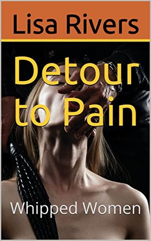 Detour to Pain: Whipped Women