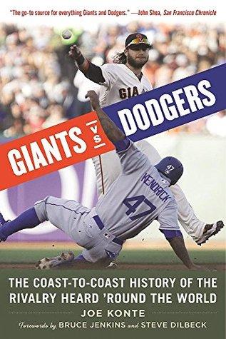 Giants vs. Dodgers: The Coast-to-Coast History of the Rivalry Heard 'Round the World