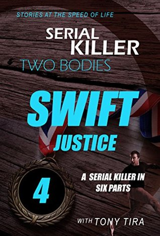 MYSTERY: Two Bodies - Swift Justice: (Serial Killer Mystery, Suspense, Thriller, Suspense Crime Thriller, Murder) (ADDITIONAL FREE BOOK INCLUDED )