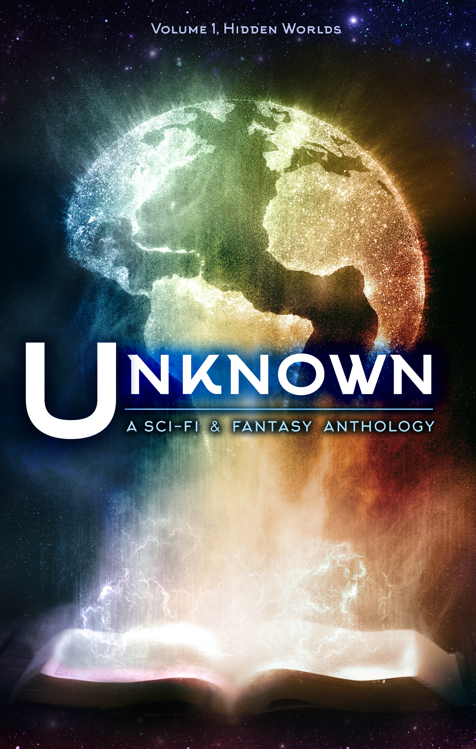 Unknown: A Collection of Sci-Fi and Fantasy Stories