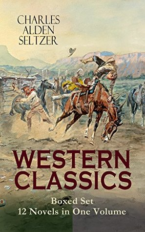 WESTERN CLASSICS Boxed Set - 12 Novels in One Volume