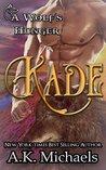 Kade (A Wolf's Hunger, #2)