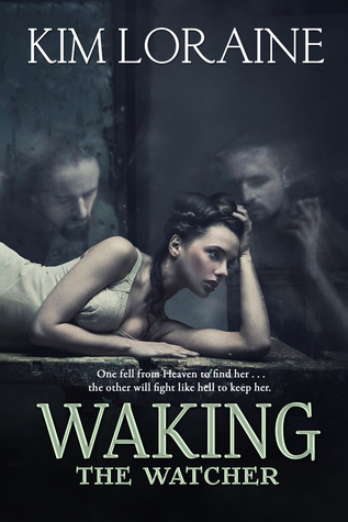Waking the Watcher by Kim Loraine